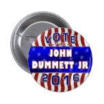 John Dummett Jr President 2016 Election Republican 6 Cm Round Badge
