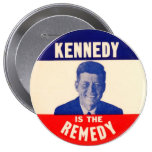 (John F.) Kennedy is the Remedy Pinback Buttons