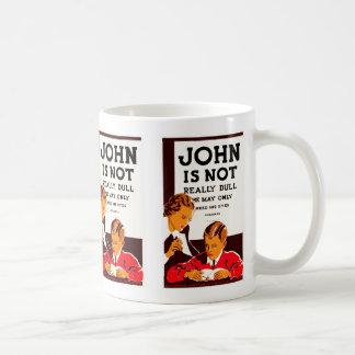 John is Not Really Dull Basic White Mug