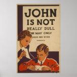 John Is Not Really Dull - Eye Health Poster