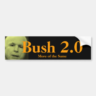 John McCain, Bush 2.0, More of the Same Bumper Sticker