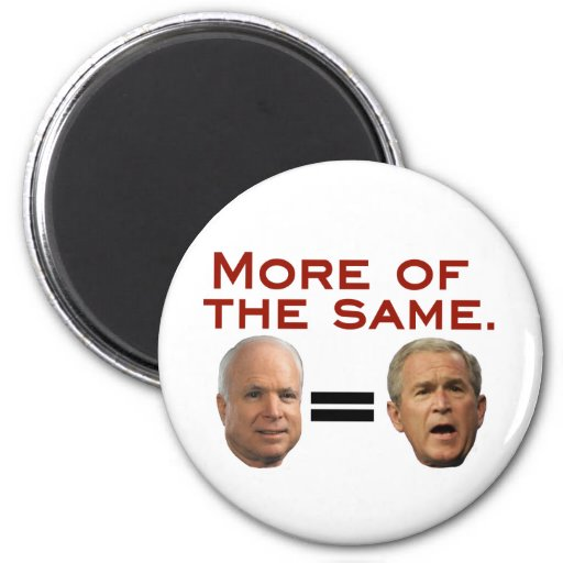 John McCain: More of the Same. McSame. 6 Cm Round Magnet