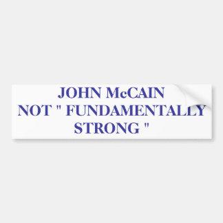 JOHN McCAIN NOT FUNDAMENTALLY ST Bumper Sticker