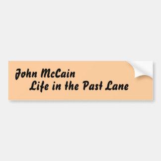 john mccain s life in the past lane bumper sticker