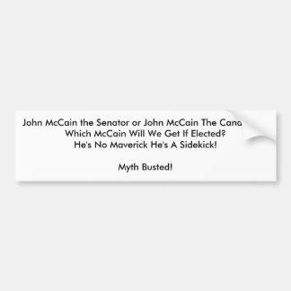 John McCain the Senator or John Mc - Customized Bumper Sticker