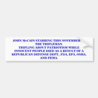 JOHN McCAIN. THE TRIFLEMAN. Bumper Sticker