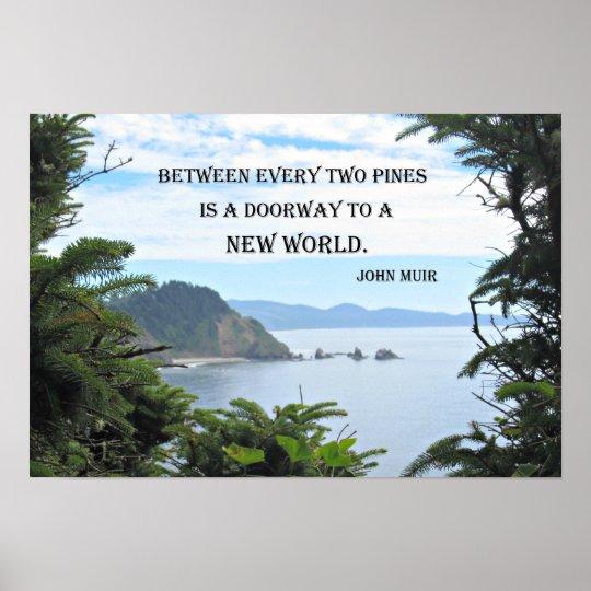"""John Muir: """"Between every two pines is a doorway"""" Poster"""