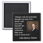 "John Quincy Adams Quote ""Always vote for..."" Square Magnet"