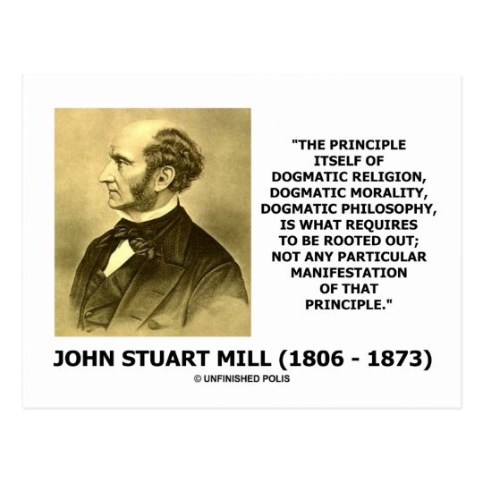 John Stuart Mill Dogmatic Religion Morality Quote Postcard