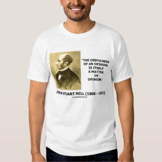 John Stuart Mill Usefulness Of An Opinion Quote T Shirts