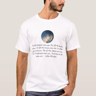 John Wesley Quote With Blue Sky clouds T-Shirt