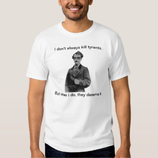 John Wilkes Booth - They deserve it Shirt