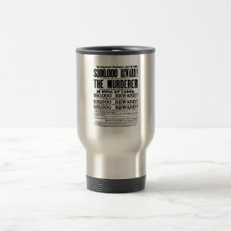 John Wilkes Booth Wanted Poster Stainless Steel Travel Mug