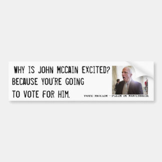 JohnMcCain_shocked, Why is John McCain excited?... Bumper Sticker