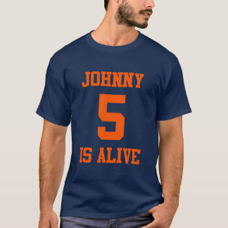Johnny Five is Alive T-Shirt
