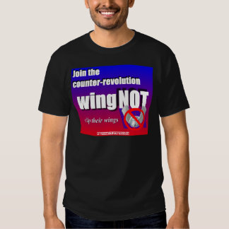 Join a counter-revolution, clip a wing-nut's wings shirts