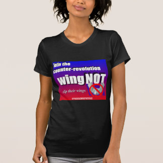 Join a counter-revolution, clip a wing-nut's wings tees