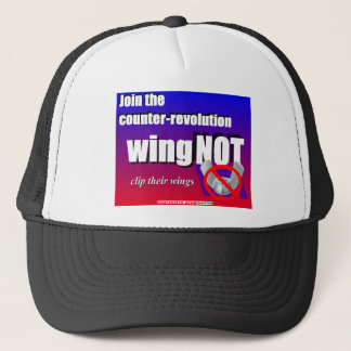 Join a counter-revolution, clip a wing-nut's wings trucker hat
