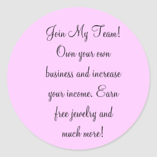 Join My Team! Own your own business and increas... Round Sticker
