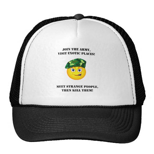 Join The Army Meet Exotic People The Kill Them Mesh Hats