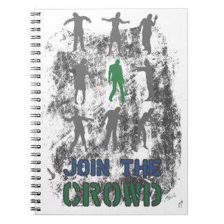 Join The Crowd Zombie Dead Skull Notebook