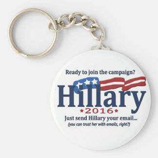 Join the Hillary Campain, Just send her your emai Basic Round Button Key Ring