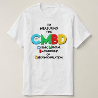 Joke about the Cosmic Background Radiation T-Shirt