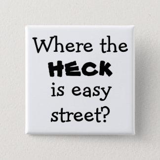 Joke quote humor saying easy street novelty button