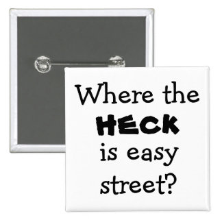 Joke quote humor saying easy street novelty button