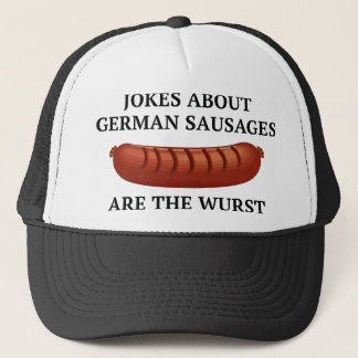 Jokes About German Sausages Are The Wurst Trucker Hat