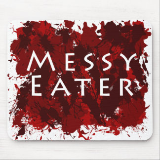 Jokes and Humor - Messy Eater Mouse Pad