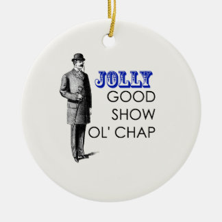 Jolly good show ol'chap round ceramic decoration