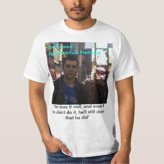 "jon, Jon Speed Appreciation Network, ""Jon does ... T-Shirt"