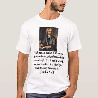 Jonathan Swift, Although men are accused of not... T-Shirt