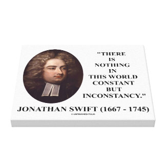 Jonathan Swift Nothing Constant But Inconstancy Stretched Canvas Prints