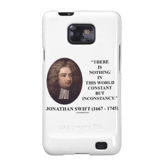 Jonathan Swift Nothing Constant But Inconstancy Samsung Galaxy SII Cases