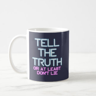 Jordan Peterson: Tell The Truth... Coffee Mug