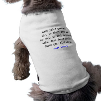 Josef Schwejk - if everyone cleverly wär Dog Clothing