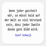 Josef Schwejk - Wenn jeder gescheit wär Stickers