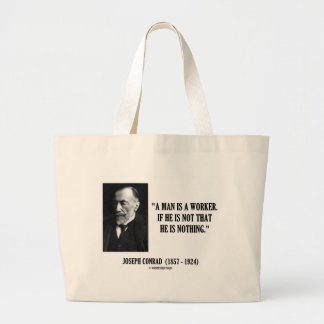Joseph Conrad A Man Is A Worker (Modernity) Quote Large Tote Bag