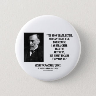 Joseph Conrad Hate Detest Lie Appalls Me Quote 6 Cm Round Badge