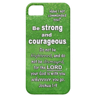 Joshua 1:9 Be Strong and Courageous Bible Verse Case For The iPhone 5