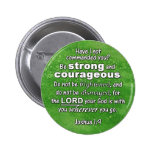 Joshua 1:9 Be Strong & Courageous Bible Verse 6 Cm Round Badge