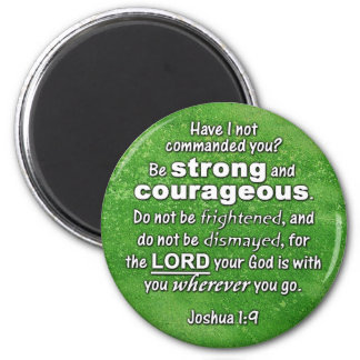 Joshua 1:9 Be Strong & Courageous Bible Verse 6 Cm Round Magnet