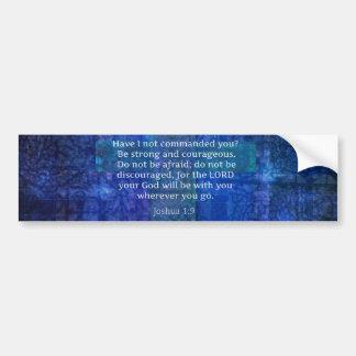 Joshua 1:9  Bible Verse About Strength Bumper Sticker