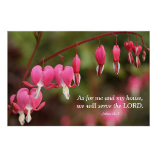Joshua 24:15 Bleeding Heart Flowers Poster