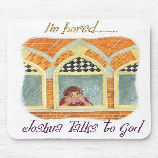 Joshua Talks to God - I'm Bored Mousepad