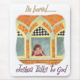 Joshua Talks to God - I'm Bored Mouse Pad