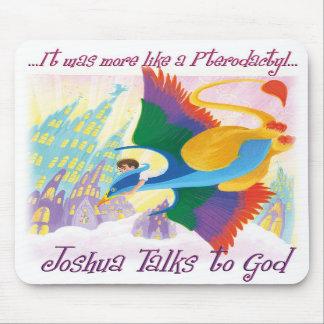 Joshua Talks to God - Pterodactyl Mousepad