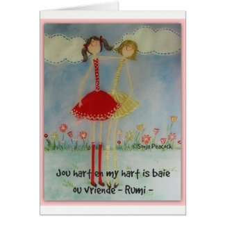 Jou hart en my hart is baie ou vriende - Rumi - Card